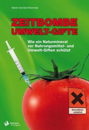 Zeitbombe Umwelt-Gifte von Schriebl-Rümmele,  Martin