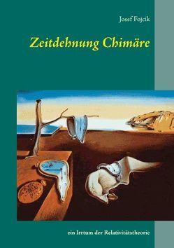 Zeitdehnung Chimäre von Fojcik,  Josef