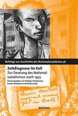 Zeitdiagnose im Exil von Hachtmann,  Rüdiger, Maubach,  Franka, Roth,  Markus