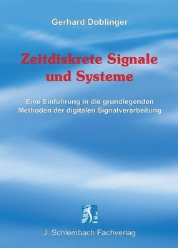 Zeitdiskrete Signale und Systeme von Doblinger,  Gerhard