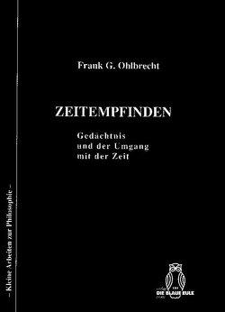 Zeitempfinden – Gedächtnis und der Umgang mit der Zeit von Ohlbrecht,  Frank G