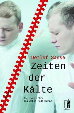 Zeiten der Kälte von Sasse,  Detlef