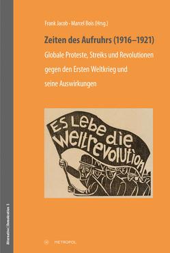 Zeiten des Aufruhrs (1916–1921) von Bois,  Marcel, Jacob,  Frank