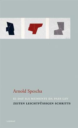 Zeiten leichtfüssigen Schritts /Ei dat ils muments da pass lev von Cavigelli,  Franz, Puorger,  Mevina, Spescha,  Arnold
