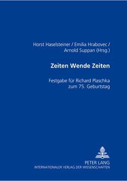 Zeiten Wende Zeiten von Haselsteiner,  Horst, Hrabovec,  Emilia, Suppan,  Arnold