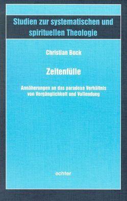 Zeitenfülle von Bock,  Christian