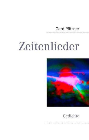 Zeitenlieder von Pfitzner,  Gerd