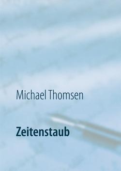 Zeitenstaub von Thomsen,  Michael