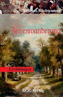 Zeitenwanderung von Büchtemann,  Andreas