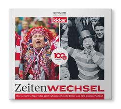 Zeitenwechsel. 100 Jahre kicker. von Olympia-Verlag