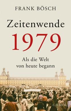Zeitenwende 1979 von Bösch,  Frank