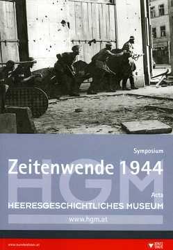 Zeitenwende 1944 von Dybas,  Boguslaw, Etschmann,  Wolfgang, Höbelt,  Lothar, Ortner,  Christian, Thalhammer,  Andreas