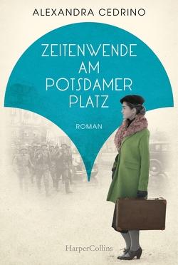 Zeitenwende am Potsdamer Platz von Cedrino,  Alexandra
