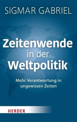 Zeitenwende in der Weltpolitik von Gabriel,  Sigmar