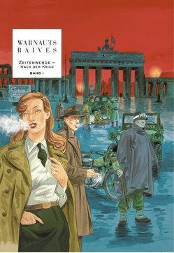 Zeitenwende: Nach dem Krieg von Raives,  Guy, Warnauts,  Éric, Wittmann,  Barbara