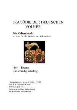 Zeiterzählung / TRAGÖDIE DER DEUTSCHEN VÖLKER von Kaltenböck-Karow,  R.