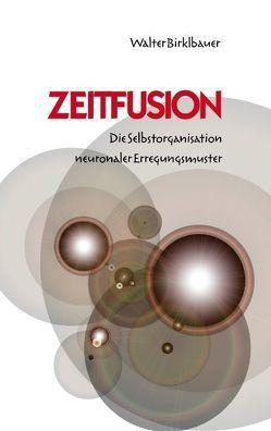Zeitfusion von Birklbauer,  Walter