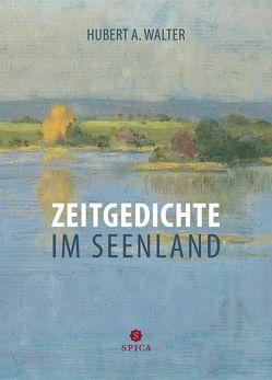 Zeitgedichte im Seenland von Walter,  Hubert A.