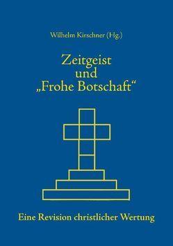 """Zeitgeist und """"Frohe Botschaft"""" von Kirschner,  Wilhelm"""