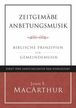 Zeitgemäße Anbetungsmusik von MacArthur,  John F