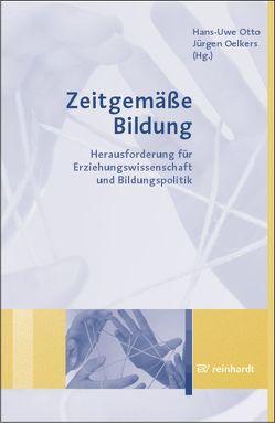 Zeitgemäße Bildung von Oelkers,  Jürgen, Otto,  Hans-Uwe