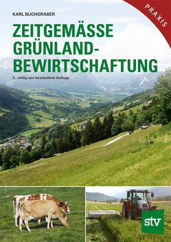 Zeitgemäße Grünlandbewirtschaftung von Buchgraber,  Karl