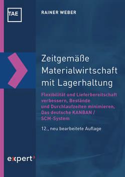 Zeitgemäße Materialwirtschaft mit Lagerhaltung von Weber,  Rainer