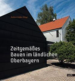 Zeitgemäßes Bauen im ländlichen Oberbayern von Göttler,  Norbert