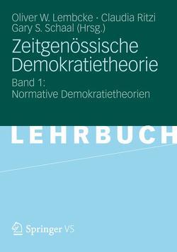 Zeitgenössische Demokratietheorie von Lembcke,  Oliver W., Ritzi,  Claudia, Schaal,  Gary S.