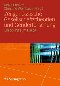 Zeitgenössische Gesellschaftstheorien und Genderforschung von Kahlert,  Heike, Weinbach,  Christine