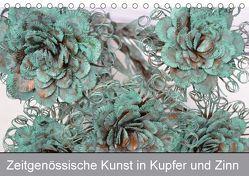 Zeitgenössische Kunst in Kupfer und Zinn (Tischkalender 2018 DIN A5 quer) von Hötzel,  Danny