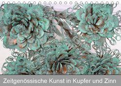 Zeitgenössische Kunst in Kupfer und Zinn (Tischkalender 2019 DIN A5 quer) von Hötzel,  Danny