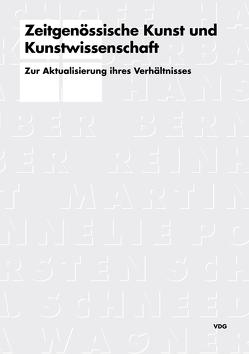Zeitgenössische Kunst und Kunstwissenschaft von Birkholz,  Holger, Butte,  Mathias, Dlugaiczyk,  Martina, Meissner,  Jörg, Niemeyer,  Thomas, Roloff,  Janine