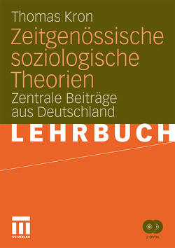 Zeitgenössische soziologische Theorien von Kron,  Thomas