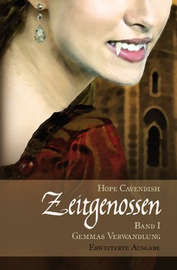 Zeitgenossen – Gemmas Verwandlung  [Erweiterte Ausgabe] von Cavendish,  Hope