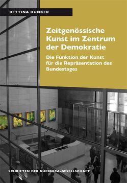 Zeitgenössische Kunst im Zentrum der Demokratie von Dunker,  Bettina, Papenbrock,  Martin, Schneider,  Norbert