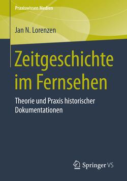 Zeitgeschichte im Fernsehen von Lorenzen,  Jan N.