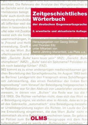 Zeitgeschichtliches Wörterbuch der deutschen Gegenwartssprache von Eitz,  Thorsten, Jährling-Marienfeld,  Astrid, Plate,  Lea, Stötzel,  Georg