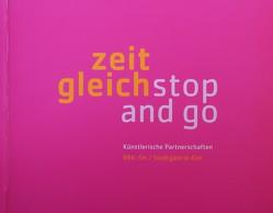 Zeitgleich – stop and go von Nievers,  Knut, Schwichtenberg,  Bernhard