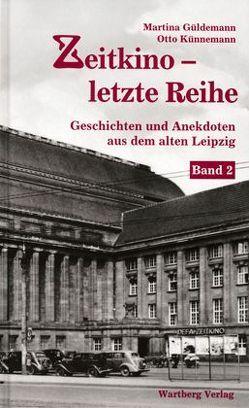 Zeitkino – Letzte Reihe – Geschichten und Anekdoten aus dem alten Leipzig, Band 2 von Güldemann,  Martina, Künnemann,  Otto