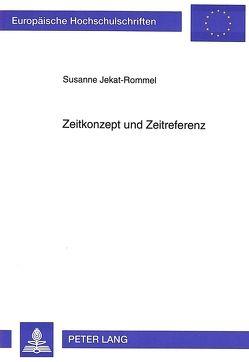 Zeitkonzept und Zeitreferenz von Jekat-Rommel,  Susanne
