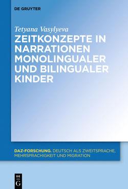 Zeitkonzepte in Narrationen monolingualer und bilingualer Kinder von Vasylyeva,  Tetyana