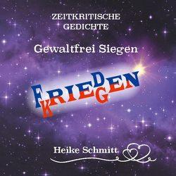Zeitkritische Gedichte Gewaltfrei Siegen von Schmitt,  Heike