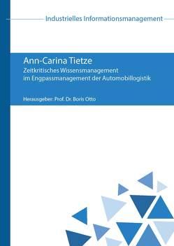 Zeitkritisches Wissensmanagement im Engpassmanagement der Automobillogistik von Otto,  Boris, Tietze,  Ann-Carina