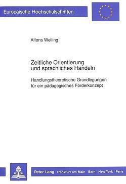 Zeitliche Orientierung und sprachliches Handeln von Welling,  Alfons