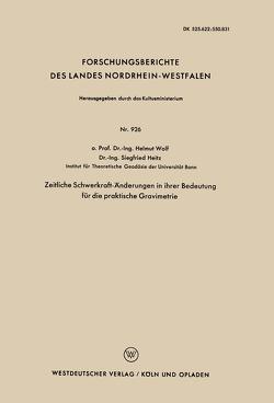Zeitliche Schwerkraft-Änderungen in ihrer Bedeutung für die praktische Gravimetrie von Wolf,  Helmut