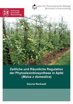 Zeitliche und Räumliche Regulation der Phytoalexinbiosynthese in Apfel (Malus x domestica) von Reckwell,  Dennis
