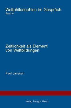 Zeitlichkeit als Element von Weltbildungen von Janssen,  Paul