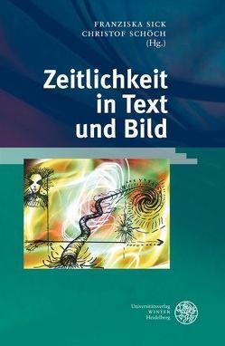 Zeitlichkeit in Text und Bild von Schöch,  Christof, Sick,  Franziska