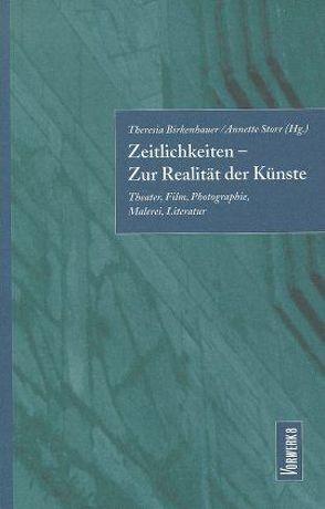 Zeitlichkeiten – Zur Realität der Künste von Birkenhauer,  Theresia, Gass,  Lars, Mast,  Rudolf, Storr,  Annette